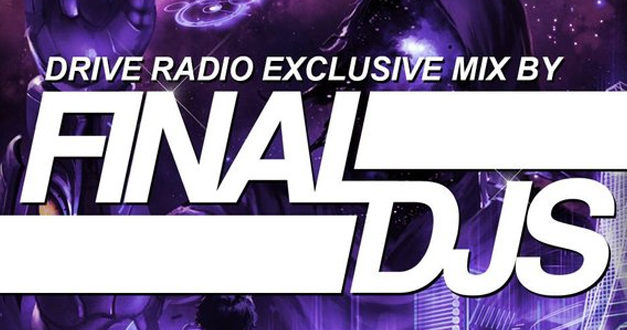 Final DJs Drive Radio Exclusive Mix 02