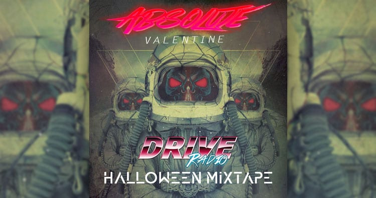 Absolute Valentine – Drive Radio Exclusive Halloween Mix