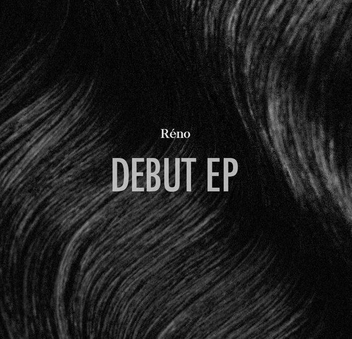 Réno – Debut EP