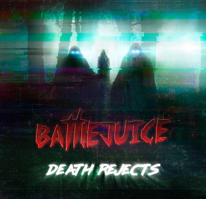 Battlejuice – Death Rejects
