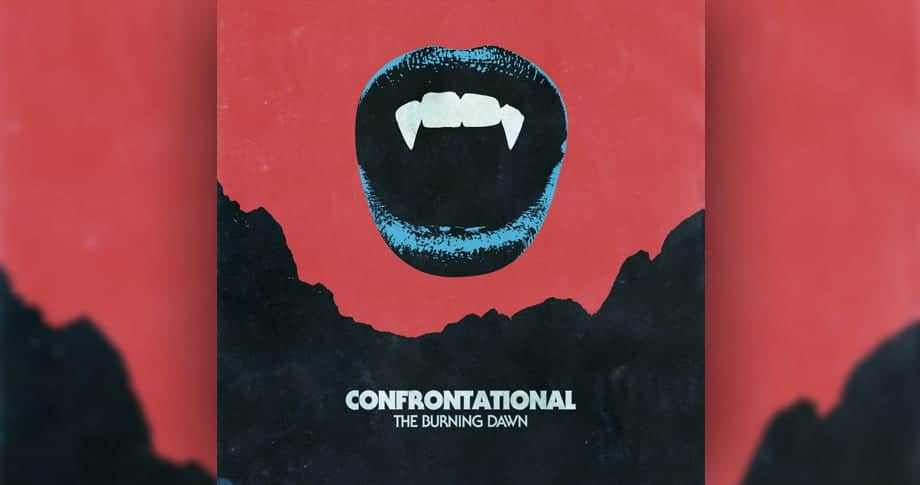 CONFRONTATIONAL – THE BURNING DAWN