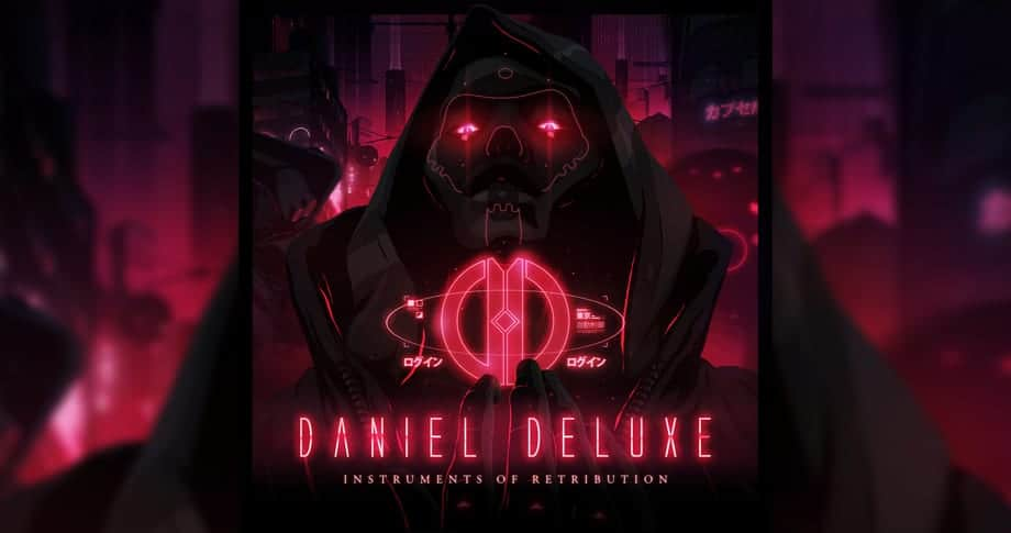 Daniel Deluxe – Instruments of Retribution