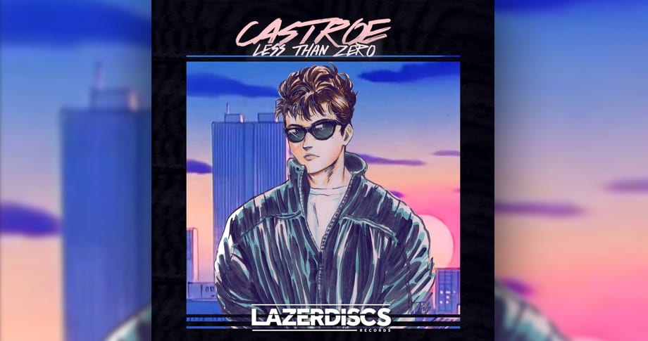 Castroe – Less Than Zero