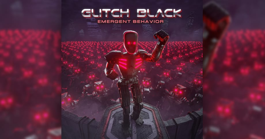 Glitch Black – Emergent Behavior