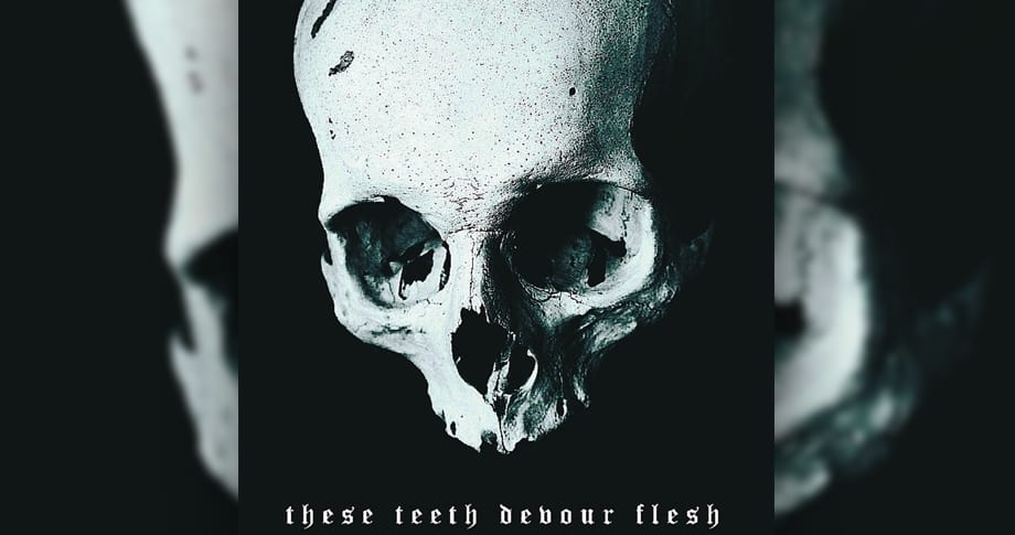 These Teeth Devour Flesh – These Teeth Devour Flesh