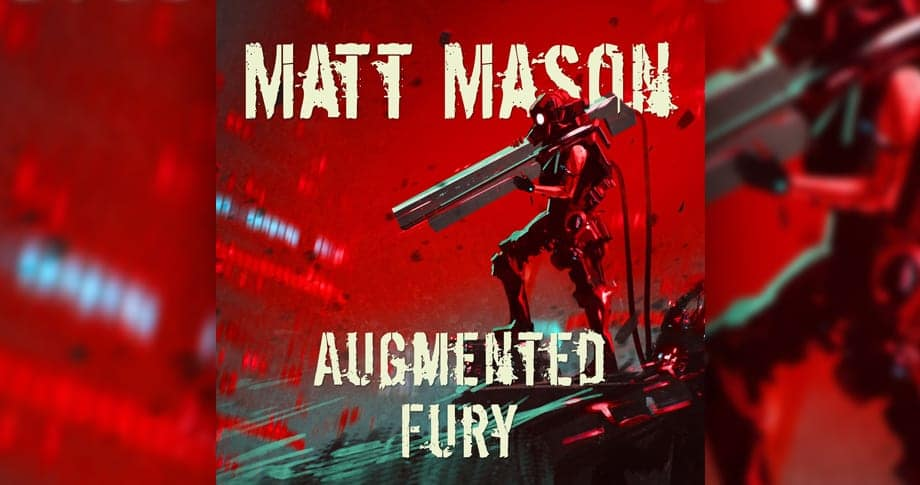 Matt Mason – Augmented Fury