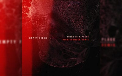 Empty Files – There Is A Place (Nightcrawler Remix)