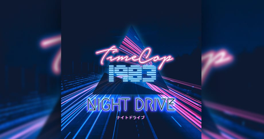 Timecop1983 – Night Drive