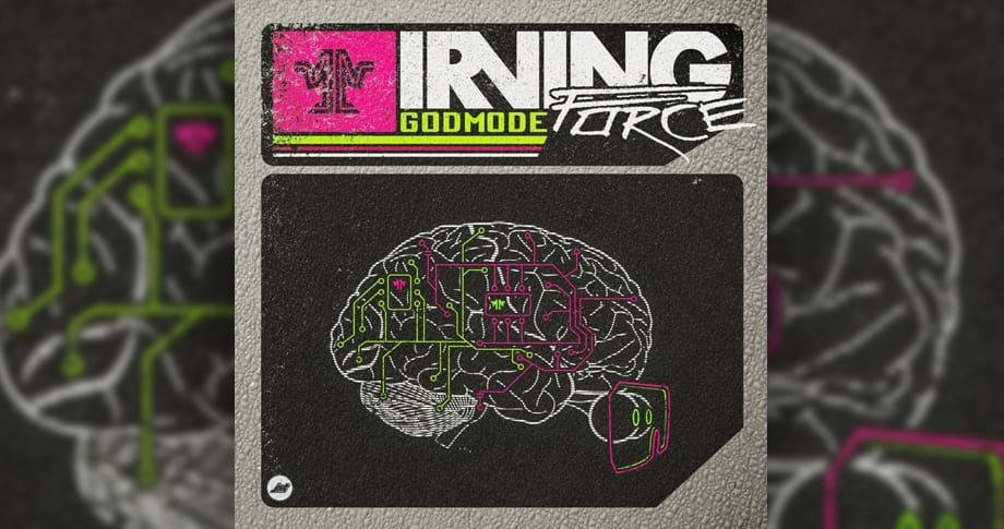IRVING FORCE – Godmode