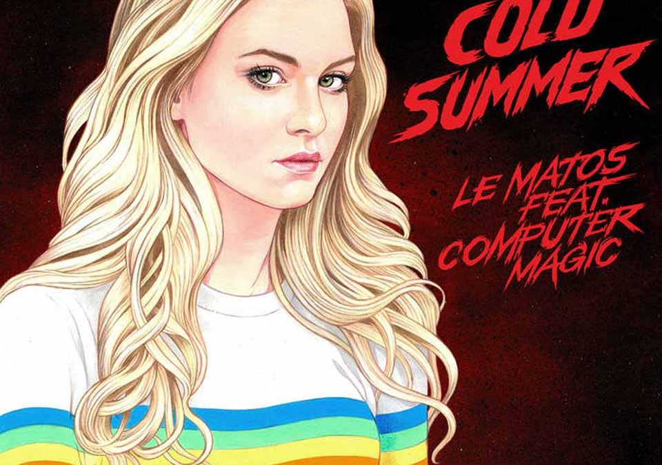 Le Matos – Cold Summer feat. Computer Magic
