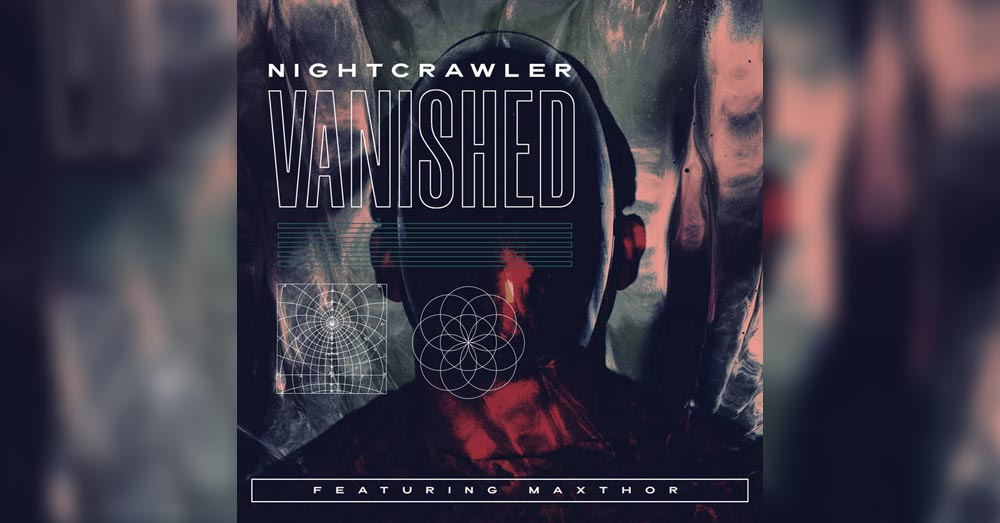 Nightcrawler – Vanished (Feat​.​Maxthor)